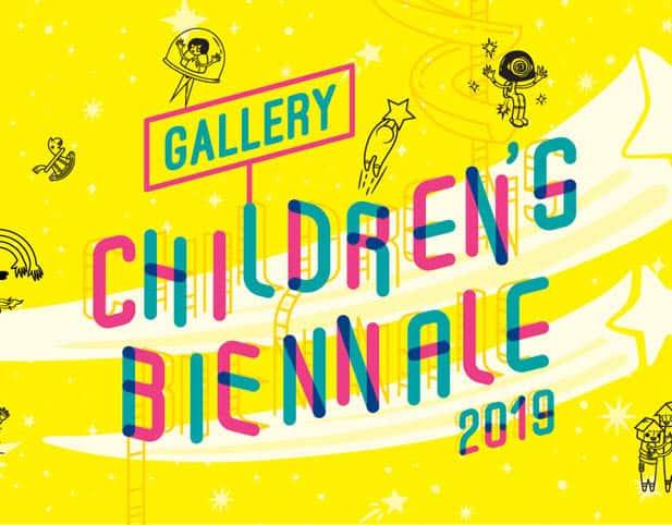 Gallery Children's Biennale 2019: Embracing Wonder @ Various Locations