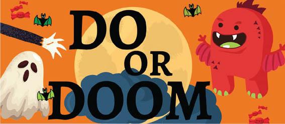Do or Doom: A Halloween Special