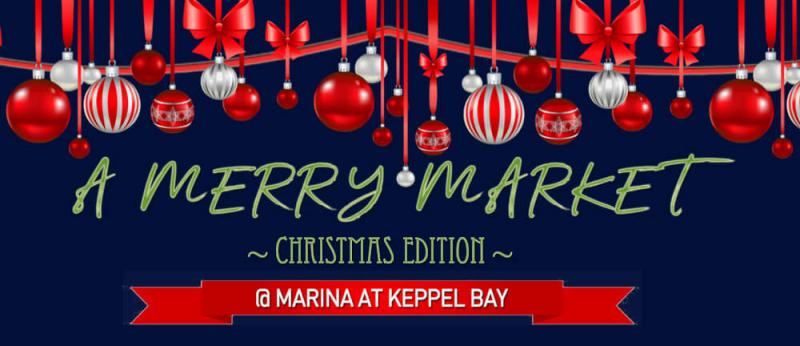 A Merry Market: Christmas Edition @ Marina at Keppel Bay | Singapore